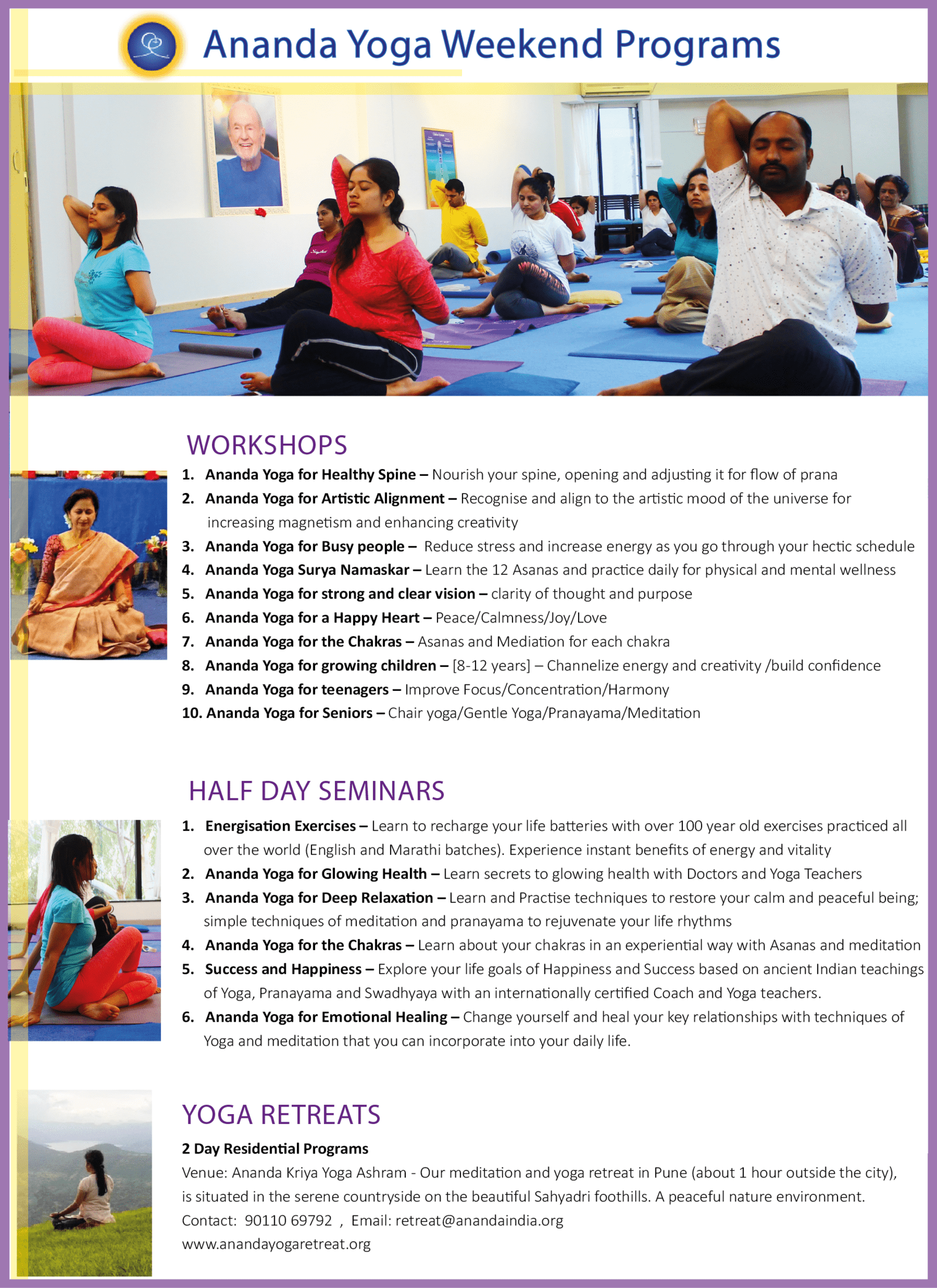The Primary Purpose Of Ananda Yoga Is To Raise Consciousness Hence Its Full Name For Higher Awareness Includes Asanas And